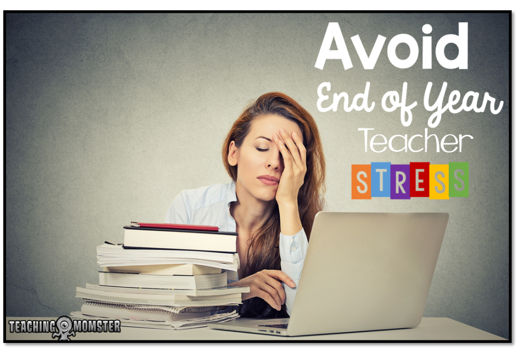 avoid end of year teacher stress
